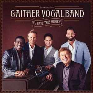 Gaither Vocal Band - We Have This Moment [CD]