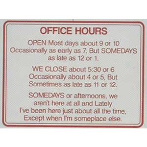 Leister Office Hours Gag Sign