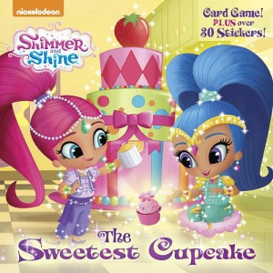 Nickelodeon Shimmer and Shine The Sweetest Cupcake Story Book