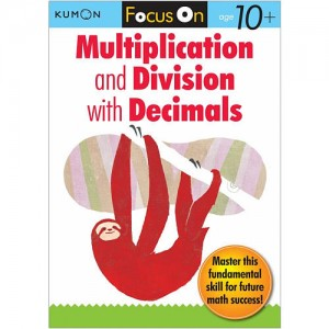 Kumon Focus On Multiplication and Division with Decimals