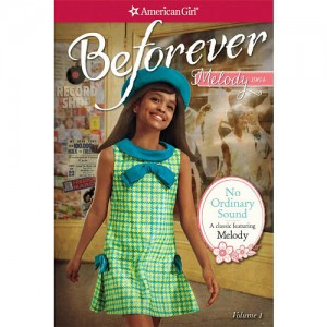 American Girl Beforever No Ordinary Sound: A Classic Featuring Melody Book