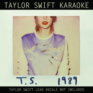 Taylor Swift 1989 Karaoke (CD+G/DVD) (CR Mix)
