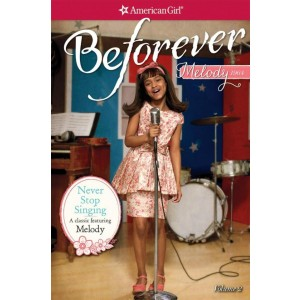 American Girl Beforever Never Stop Singing: A Melody Classic 2