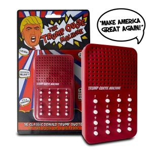 The Donald Trump Quote Machine - 16 Classic Quotes, One-Liners and Zingers from Donald Trump Himself - A Hilarious Gag Gift for Republicans and Democrats alike - Batteries Included