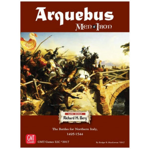 Arquebus: Men of Iron Volume IV: The Battles for Northern Italy