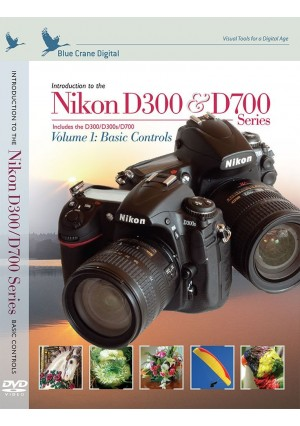 Introduction to the Nikon D300 and D700 Series, Vol. 1: Basic Controls D300 / D300s / D700 Training DVD