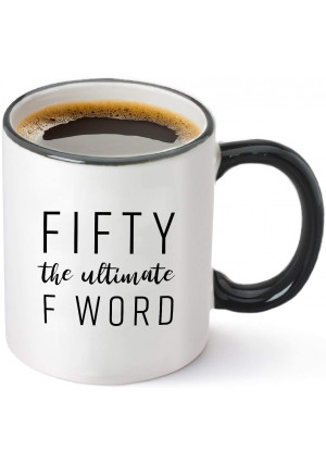 Fifty The Ultimate F Word - 1970 50th Birthday Gifts for Women and Men - Funny Bday Gift Idea for Mom Dad Husband Wife - 50 Year Old Funny 11 oz Tea Cup Coffee Mug